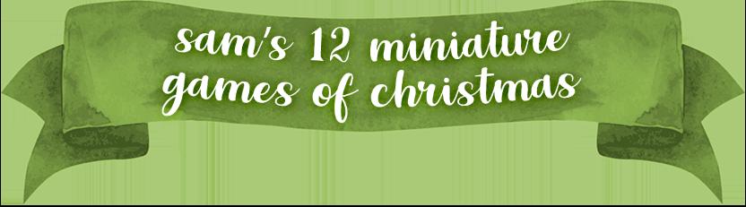 Sam's 12 Miniature Games of Christmas